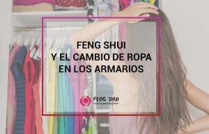 Feng Shui y el cambio de ropa en los armarios