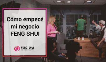 Cómo empecé yo mi negocio Feng Shui