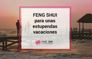 vacaciones feng shui familia