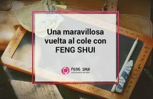 vuelta al cole feng shui