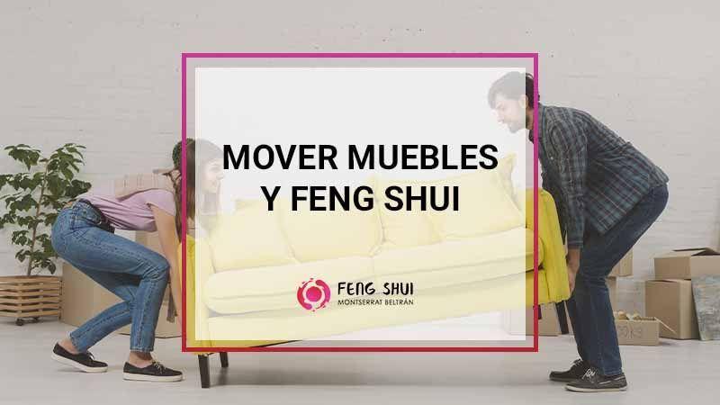 mover muebles y fengshui
