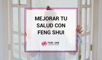 mejorar tu salud con feng shui